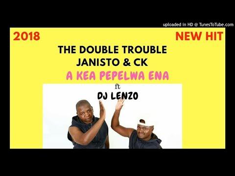 Double Trouble - A Kea Pepelwa Ena ft Dj Lenzo