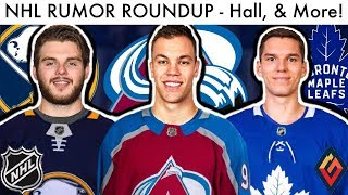 NHL RUMOR ROUNDUP! - Taylor Hall To Avs? Galchenyuk To Sabres, Leafs Backup Trade? (Trade Rumours)