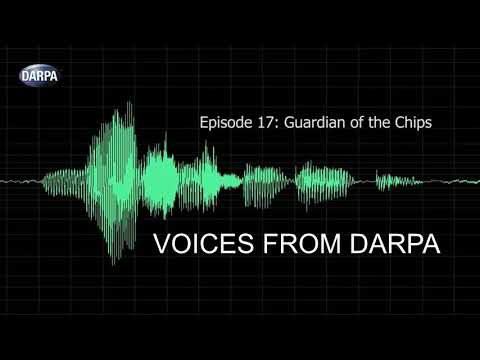 """""""Voices From DARPA"""" Podcast, Episode 17: Guardian of the Chips"""