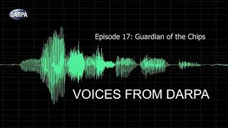 """Voices From DARPA"" Podcast, Episode 17: Guardian of the Chips"