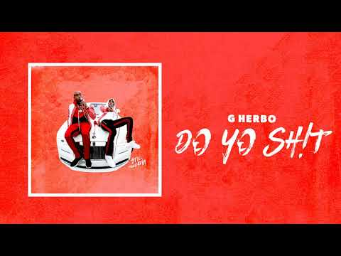 G Herbo - Do Your Sh!t (Official Audio)