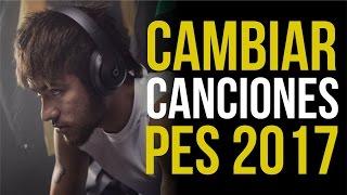 CAMBIAR CANCIONES PES 2017 - PC