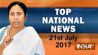 Top National News | 21st July, 2017 | 05:00 PM - India TV