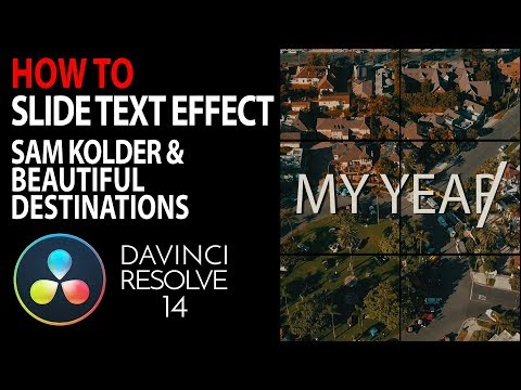HOW TO: Slide On Text Effect   Davinci Resolve 14   Sam Kolder Beautiful Destinations