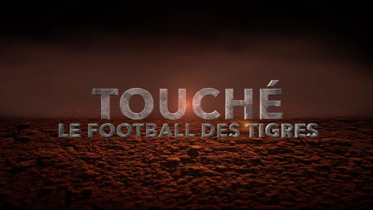 TOUCHÉ :  Le football des Tigres - Saison 2 - Épisode 1