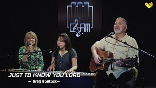 VHOPE | Just To Know You Lord - Greg & Glenda Bostock | CHẠM - Live Acoustic