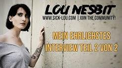 """Mein ehrlichstes """"Interview""""/LOU NESBIT (sorry es ist einfach noch länger OMG :D )"""