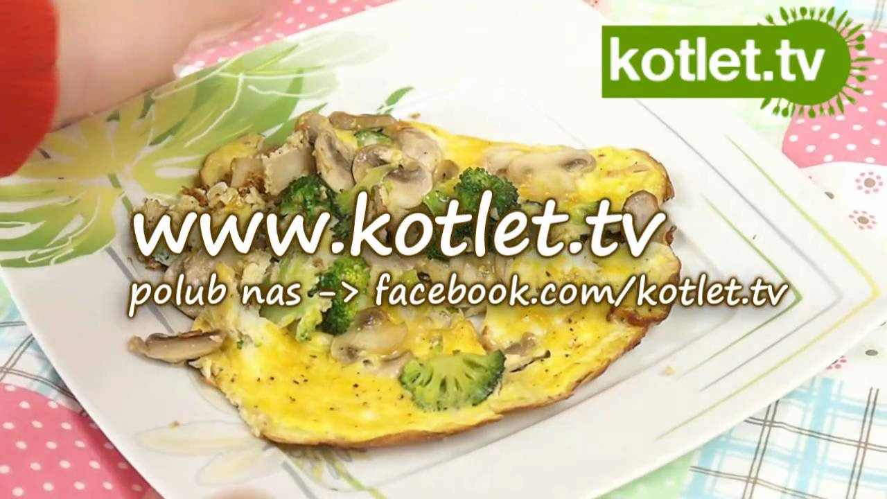 Omlet Z Pieczarkami I Brokulem Kotlet Tv Youtube