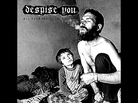 "Despise You - All Your Majestic Bullshit 7"" [2015]"