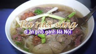 Quán phở kỳ lạ mở cửa lúc 3 giờ sáng ở Hà Nội
