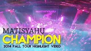 "Matisyahu ""Champion"" (2014 Fall Tour Highlight Video)"