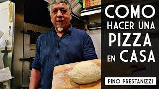 ¿Cómo hacer una PIZZA en casa?   Pino Prestanizzi