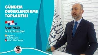 [2 Nisan 2019] Hizb-ut Tahrir Türkiye Haftalık Değerlendirme Toplantısı