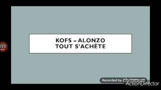 Kofs - Alonzo Tout s'achète Parole