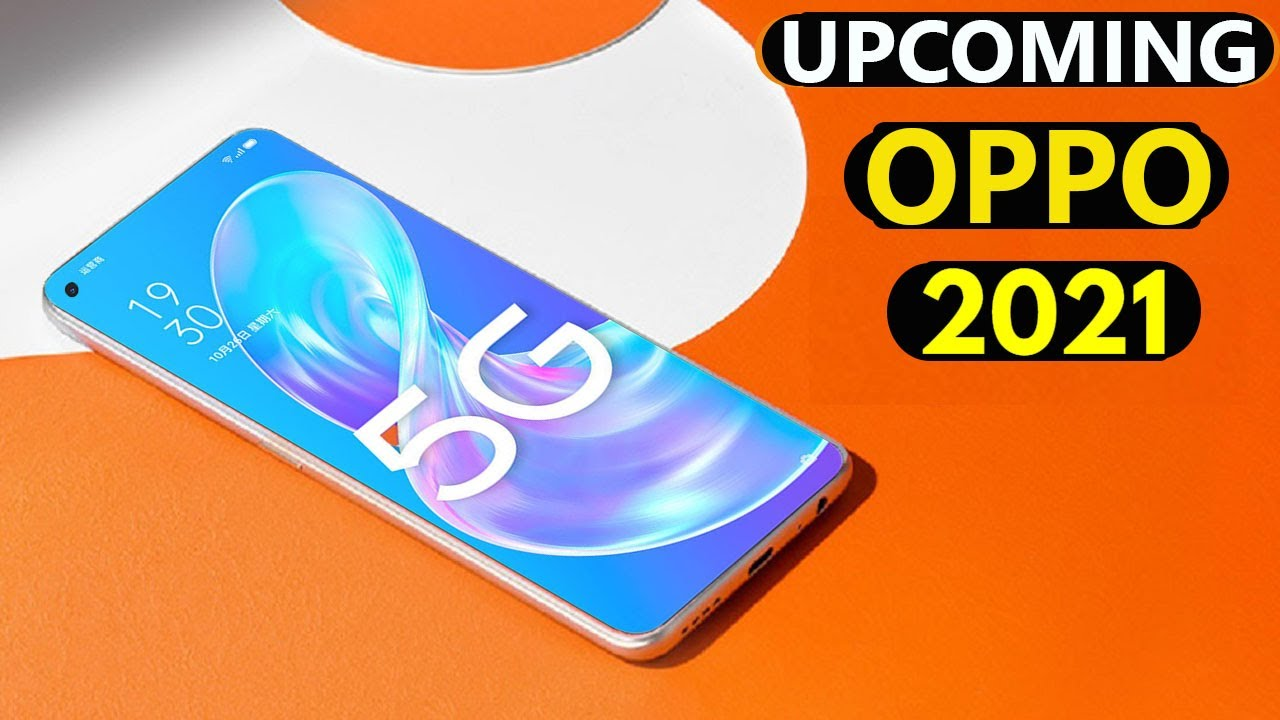 Oppo Top 5 UpComing Mobiles in 2021 ! Price & Launch Date in india
