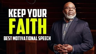Keep Your Faith - Best Motivational Speech