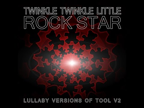 The Pot Lullaby Versions of Tool V2 by Twinkle Twinkle Little Rock Star