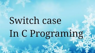 Learn C : switch case program in C language - 7
