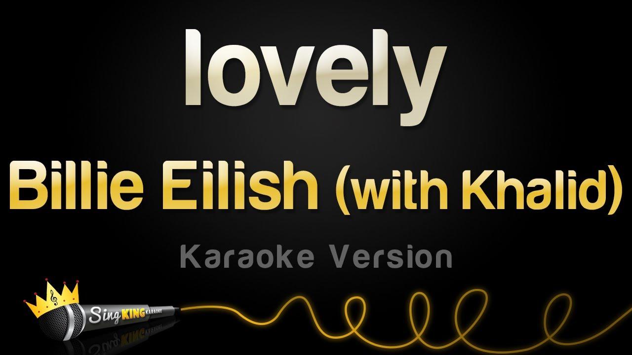 Billie Eilish Lovely With Khalid Karaoke Version Youtube