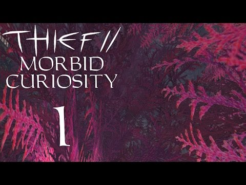 Thief II Fan Mission: Let's Play Morbid Curiosity - 1 - Everybody Thump