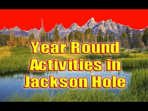 Summer & Fall Activities in Jackson Hole - Best of 2018 & 2017