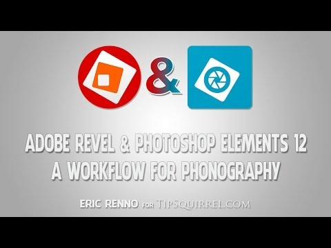 Phoneography Workflow ith Adobe Revel and Photoshop Elements 12