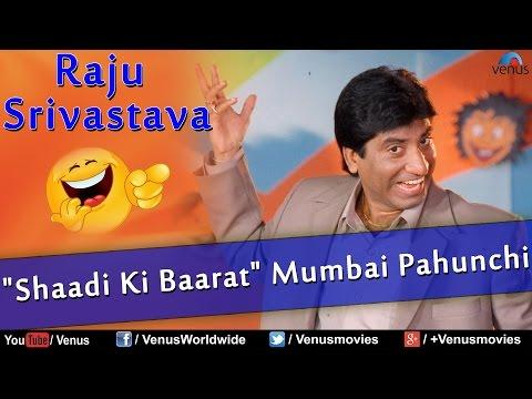 Raju Srivastav : Shaadi Ki Barat Mumbai Pahunchi ~ Best Comedy Ever !!!