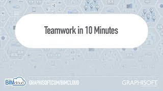 BIMcloud 2018 - Teamwork in 10 Minutes