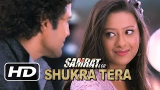 ♥ Shukra Tera ♥ Samrat & Co | Rajeev Khandelwal, Madalsa Sharma | Video Song