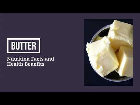 Nutrition facts and health benefits of butter
