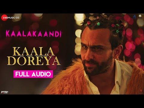 Kaala Doreya - Full Audio | Kaalakaandi | Saif Ali Khan | Neha Bhasin | Sameer Uddin