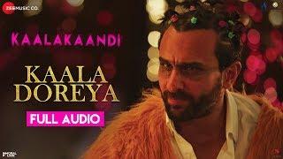 Kaala Doreya Full Audio Kaalakaandi Saif Ali Khan Neha Bhasin Sameer Uddin