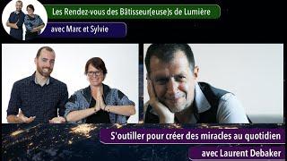 Les Rendez-vous des Bâtisseur(euse)s de Lumière avec Laurent Debaker