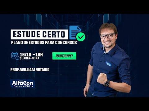 Estude certo: Planos de estudos para Concursos - Profº William Notário - AO VIVO - AlfaCon