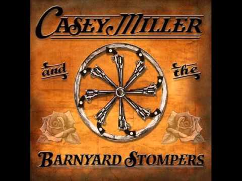 Casey Miller And The Barnyard Stompers  If I Die On This Highway