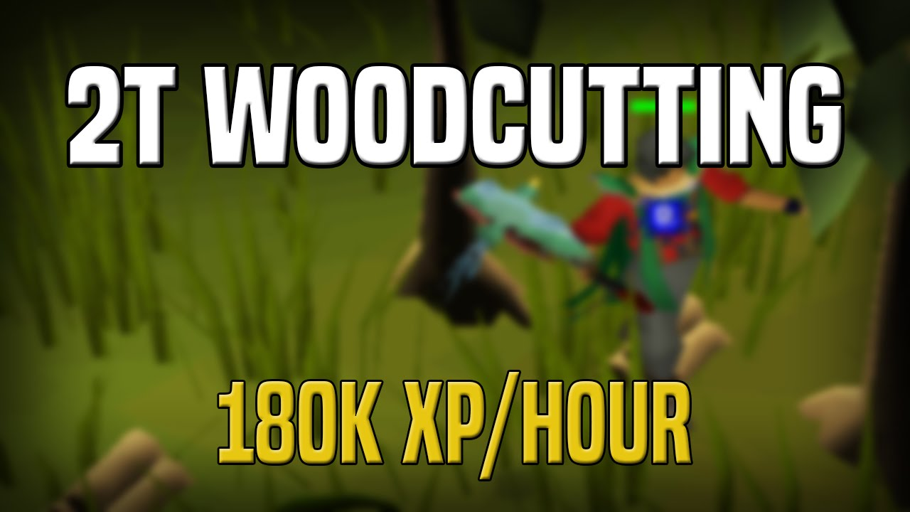 2-tick Woodcutting Guide | 180k Exp/Hr