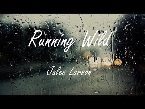 Клип Jules Larson - Running Wild