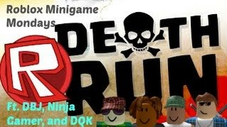 Roblox Minigame Mondays Death Run Ft.DBJ, Ninja Gamer, and DQK