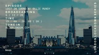 Lost In Sound w/ Ollie Mundy (London Lockdown Special) - 06.11.20