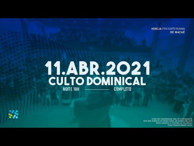 CULTO DOMINICAL- 11/04/2021.