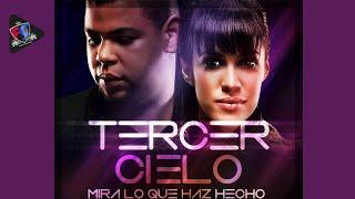 Tercer Cielo - Mira Lo Que Haz Hecho | Remix [Dance Version] 2014 - 2016