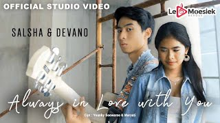 Video Salsha dan Devano - Always In Love With You (Official Studio Video) download MP3, 3GP, MP4, WEBM, AVI, FLV Agustus 2018