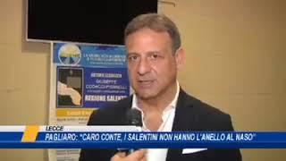 """PAOLO PAGLIARO  """"CARO CONTE I SALENTINI NON HANNO L'ANELLO AL NASO""""   """"La promessa di fermare l'oper"""