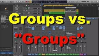 "Groups vs. ""Groups"" | Logic Pro X"