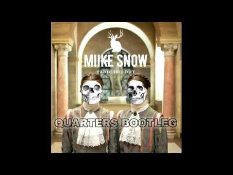 Miike Snow  Paddling Out Quarters Remix