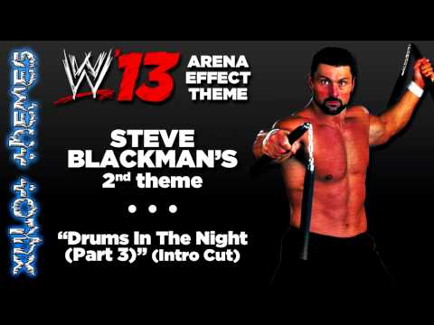 "WWE '13 Arena Effect Theme - Steve Blackman's 2nd WWE theme, ""Drums In The Night (Part 3)"""