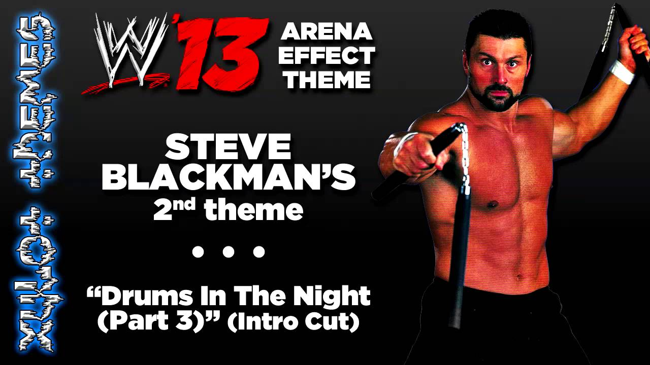 WWE '13 Arena Effect Theme - Steve Blackman's 2nd WWE ...