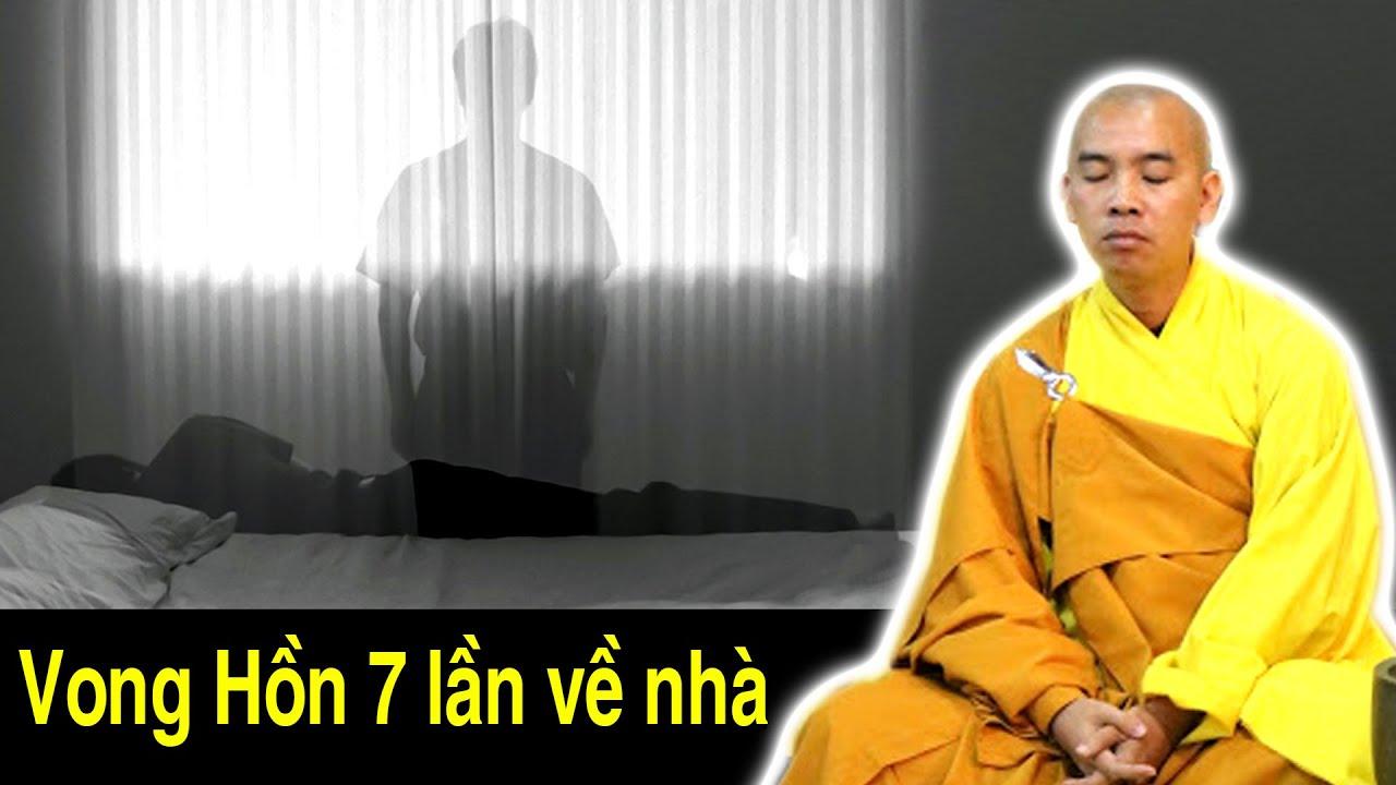 Vì sao VONG HỒN người mới mất trong 49 ngày phải về nhà 7 lần ?