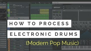 How To Process Electronic Drums  - Modern Pop Music