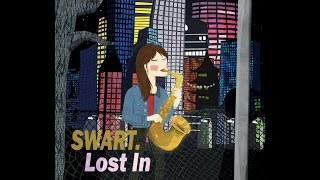 SWART. -  LOST IN (ALBUM PREVIEW)